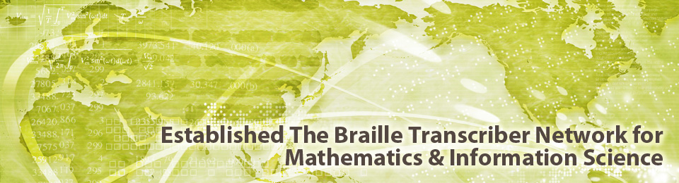 Established The Braille Transcriber Network for Mathematics & Information Science